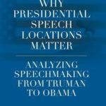 [PDF] [EPUB] Why Presidential Speech Locations Matter: Analyzing Speechmaking from Truman to Obama Download