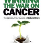 [PDF] [EPUB] Winning the War on Cancer: The Epic Journey Towards a Natural Cure Download