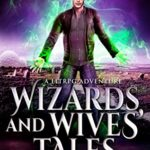 [PDF] [EPUB] Wizards And Wives' Tales: A LitRPG Adventure (Rolling For Love Book 2) Download
