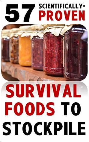 [PDF] [EPUB] 57 Scientifically-Proven Survival Foods to Stockpile: How to Maximize Your Health With Everyday Shelf-Stable Grocery Store Foods, Bulk Foods, And Superfoods Download by Damian Brindle