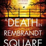 [PDF] [EPUB] A Death in Rembrandt Square (Lotte Meerman Book 4) Download
