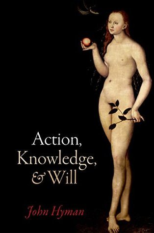 [PDF] [EPUB] Action, Knowledge, and Will Download by John Hyman