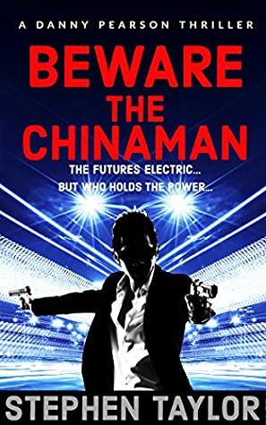 [PDF] [EPUB] Beware the Chinaman: The Future's Electric; But Who Holds the Power... (Danny Pearson #3) Download by Stephen        Taylor