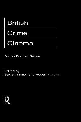 [PDF] [EPUB] British Crime Cinema Download by Steve Chibnall