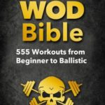 [PDF] [EPUB] Cross Training WOD Bible: 555 Workouts from Beginner to Ballistic (Bodyweight Training, Kettlebell Workouts, Strength Training, Build Muscle, Fat Loss, Bodybuilding, Home Workout, Gymnastics) Download