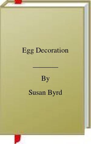 [PDF] [EPUB] Egg Decoration Download by Susan Byrd