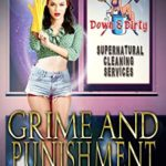 [PDF] [EPUB] Grime and Punishment (Down and Dirty Supernatural Cleaning Services Book 2) Download