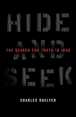 [PDF] [EPUB] Hide and Seek: The Search for Truth in Iraq Download by Charles Duelfer