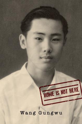 [PDF] [EPUB] Home is Not Here Download by Wang Gungwu
