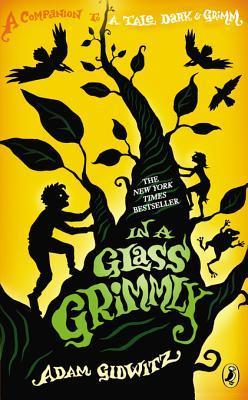 [PDF] [EPUB] In a Glass Grimmly Download by Adam Gidwitz