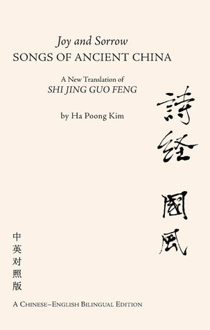 [PDF] [EPUB] Joy and Sorrow - Songs of Ancient China: A New Translation of Shi Jing Guo Feng (A Chinese-English Bilingual Edition) Download by Ha Poong Kim