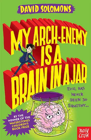 [PDF] [EPUB] My Arch-Enemy is a Brain in a Jar (My Brother is a Superhero, #4) Download by David Solomons