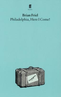 [PDF] [EPUB] Philadelphia, Here I Come Download by Brian Friel