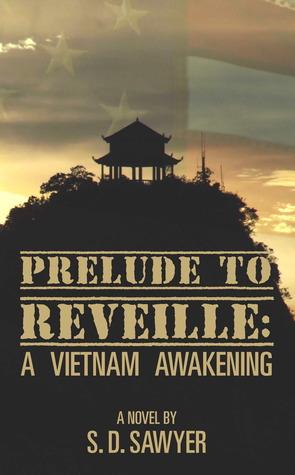 [PDF] [EPUB] Prelude to Reveille:  A Vietnam Awakening Download by S.D. Sawyer