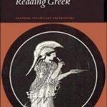[PDF] [EPUB] Reading Greek: Grammar, Vocabulary and Exercises Download
