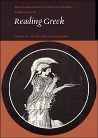 [PDF] [EPUB] Reading Greek: Grammar, Vocabulary and Exercises Download by Joint Association of Classical Teachers' Greek Course