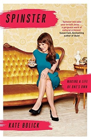 [PDF] [EPUB] Spinster: Making a Life of One's Own Download by Kate Bolick
