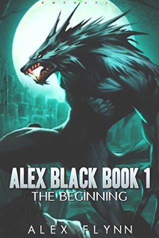 [PDF] [EPUB] The Beginning (Alex Black, #1) Download by Alex Flynn