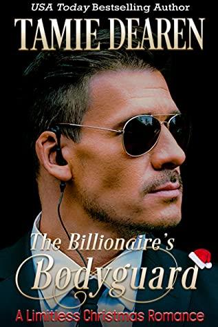 [PDF] [EPUB] The Billionaire's Bodyguard (The Limitless Clean Billionaire Romance Series Book 5) Download by Tamie Dearen