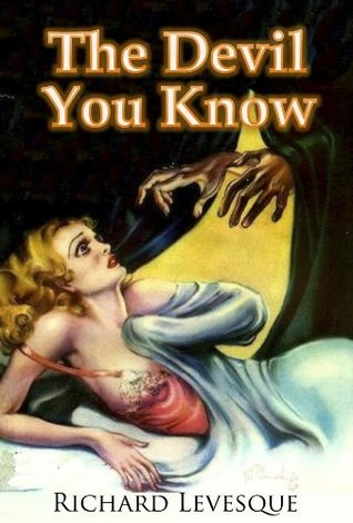 [PDF] [EPUB] The Devil You Know Download by Richard Levesque
