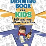 [PDF] [EPUB] The Drawing Book for Kids: 365 Daily Things to Draw, Step by Step (Woo! Jr. Kids Activities Books) Download