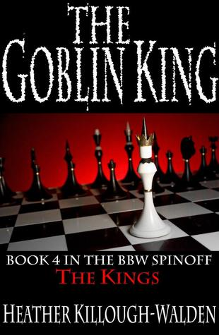 [PDF] [EPUB] The Goblin King (The Kings, #4) Download by Heather Killough-Walden