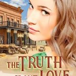 [PDF] [EPUB] The Truth About Love (Escape to the West #5) Download