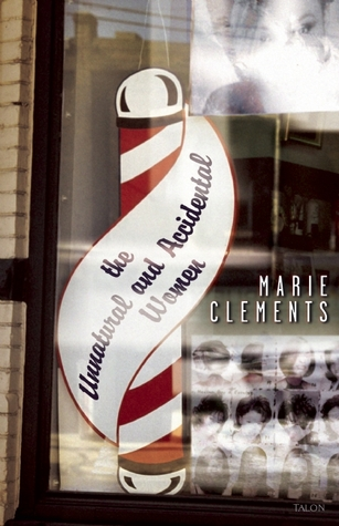 [PDF] [EPUB] The Unnatural and Accidental Women Download by Marie Clements