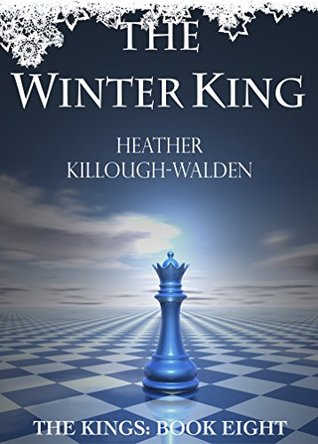 [PDF] [EPUB] The Winter King (The Kings, #8) Download by Heather Killough-Walden