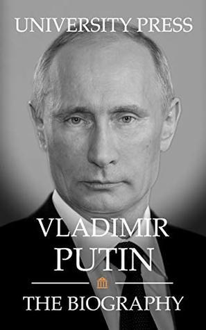 [PDF] [EPUB] Vladimir Putin: The Biography Download by University Press