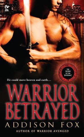 [PDF] [EPUB] Warrior Betrayed (Sons of the Zodiac, #3) Download by Addison Fox