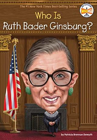 [PDF] [EPUB] Who Is Ruth Bader Ginsburg? (Who Was?) Download by Patricia Brennan Demuth